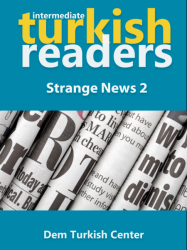 Turkish Reading Books: Strange News 2 (Intermediate)