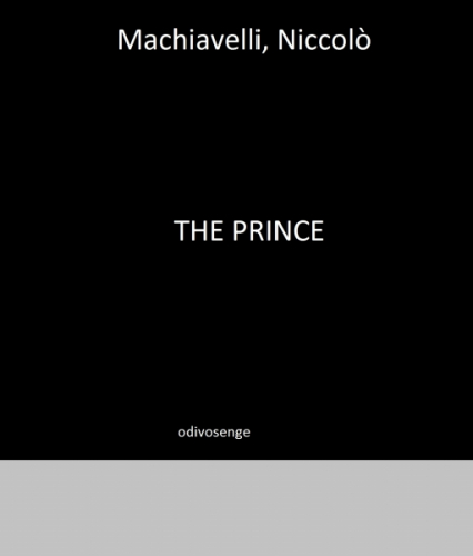 The Prince by Machiavelli, Niccolò