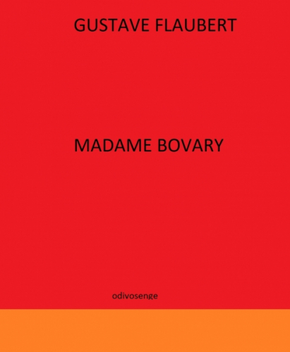 Madame Bovary FLAUBERT, GUSTAVE