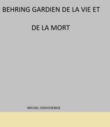 Behring GARDIEN DE LA VIE ET DE LA MORT
