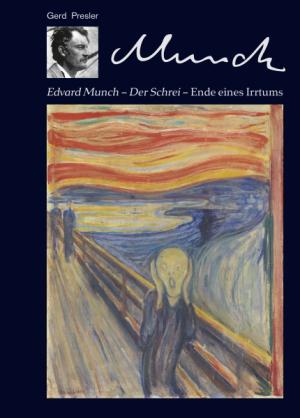 Edvard Munch - Der Schrei – Ende eines Irrtums