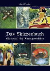 Das Skizzenbuch. Glücksfall der Kunstgeschichte