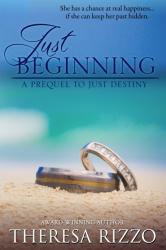 Just Beginning: A Prequel to Just Destiny