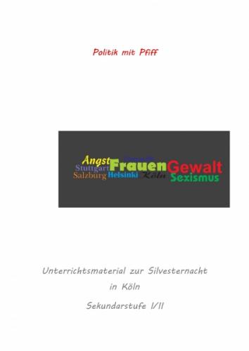 Unterrichtsmaterial zu der Silvesternacht in Köln