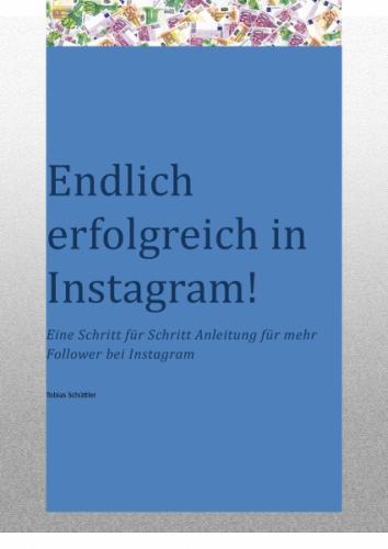 Endlich erfolgreich in Instagram!