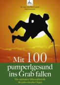 Mit 100 pumperlgesund ins Grab fallen