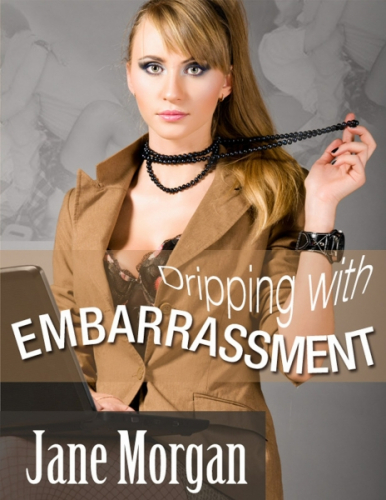 Dripping With Embarrassment - Couple Erotica