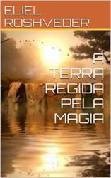 A TERRA REGIDA PELA MAGIA