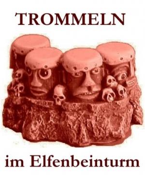 TROMMELN IM ELFENBEINTURM