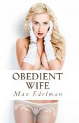 Obedient Wife (Adult Erotica)