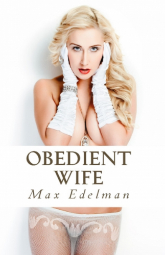 Obedient Wife (Adult Erotica)
