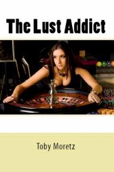 The Lust Addict (Adult Erotica)
