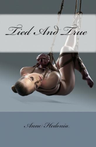 Tied And True (BDSM Erotica)