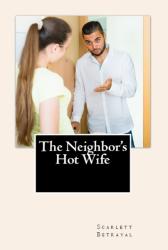 The Neighbor's Hot Wife (Adult Erotica)