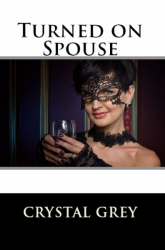 Turned on Spouse (Wife Erotica)