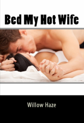 Bed My Hot Wife