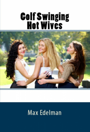Golf Swinging Hot Wives