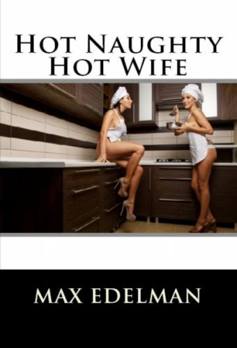 Hot Naughty Hot Wife