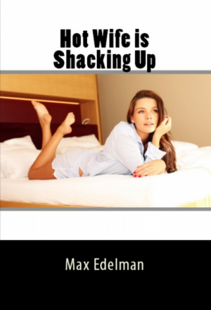 Hot Wife is Shacking Up