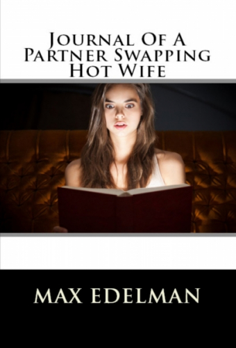 Journal Of A Partner Swapping Hot Wife