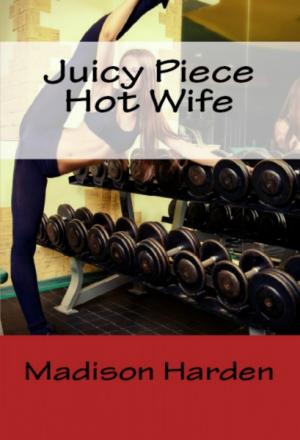 Juicy Piece Hot Wife