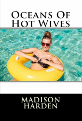 Oceans Of Hot Wives