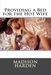 Providing a Bed for the Hot Wife
