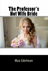 The Professor's Hot Wife Bride