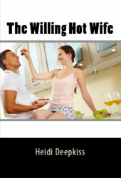 The Willing Hot Wife
