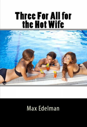 Three For All for the Hot Wife