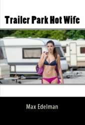 Trailer Park Hot Wife