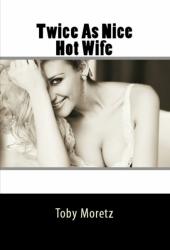 Twice As Nice Hot Wife