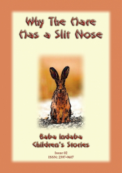 WHY THE HARE HAS A SLIT NOSE - An African Folktale