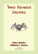 TWO ANANSI STORIES - Two West African Anansi tales