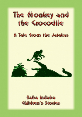 THE MONKEY AND THE CROCODILE - A Buddhist Jataka Tale