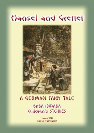 HANSEL AND GRETTEL - A German Fairy Tale