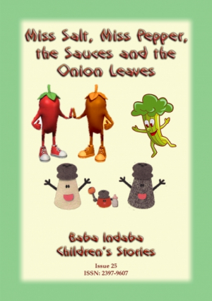 MISS SALT, MISS PEPPER, THE SAUCES AND THE ONION LEAVES
