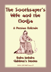 THE SOOTHSAYER'S WIFE AND THE HODJA - A Persian Fairy tale
