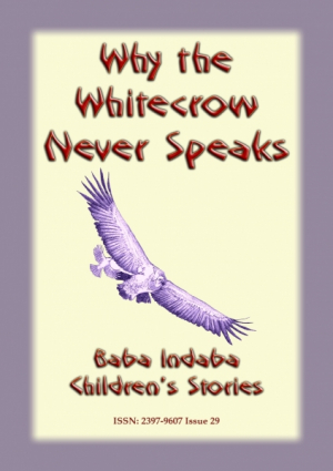 WHY THE WHITECROW NEVER SPEAKS - An African Legend