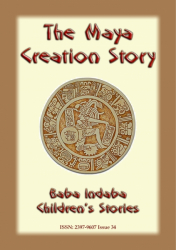 THE MAYA CREATION STORY