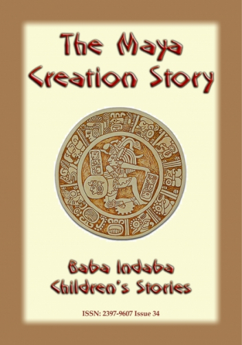 THE MAYA CREATION STORY