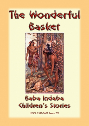 The Wonderful Basket - An Ameican Indian Tale