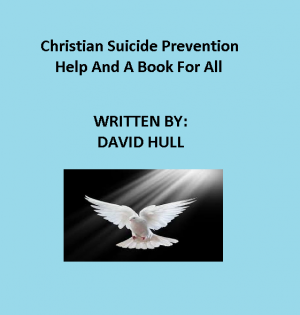 Christian Suicide Prevention Help And A Book For All