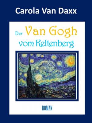 Der Van Gogh vom Keltenberg