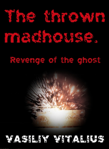 The thrown madhouse