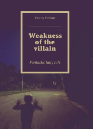 Weakness of the villain