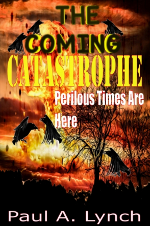 The Coming Catastrophe Perilous Times Are Here