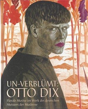 Un-verblümt: Otto Dix
