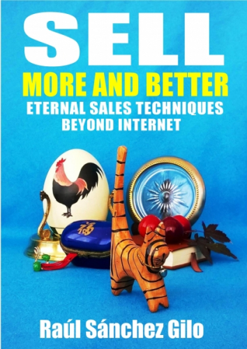 Sell More and Better, Eternal Sales Techniques