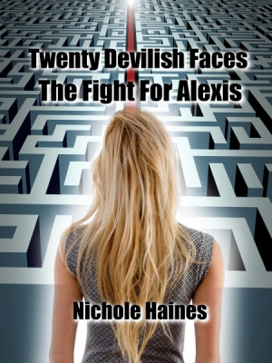 Twenty Devilish Faces The Fight For Alexis
